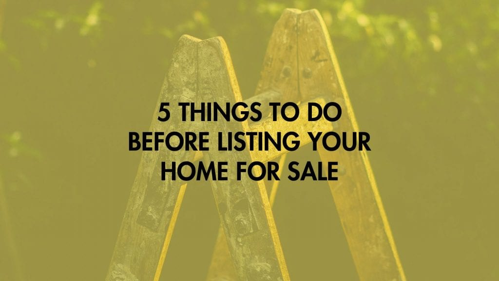 5 things to do before listing your home for sale
