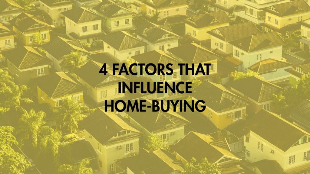 4 factors that influence home buying