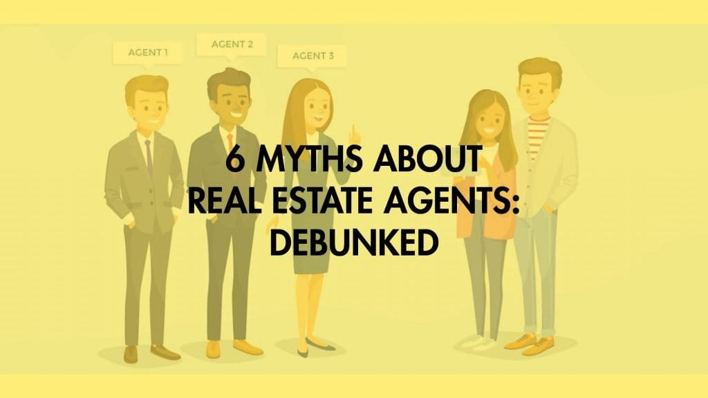 6 Myths About Real Estate Agents Debunked