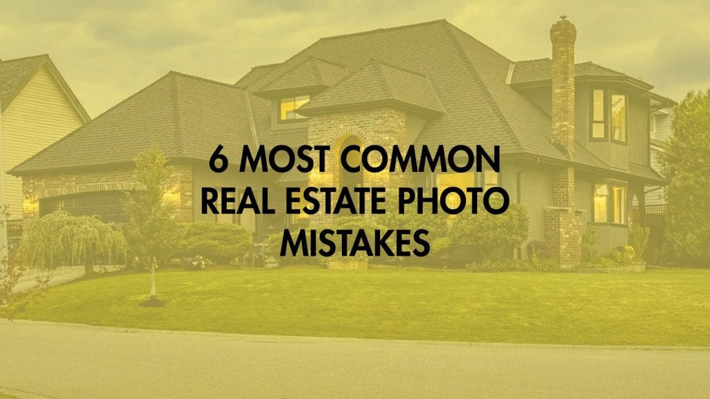 MOST-COMMON-REAL-ESTATE-LITING-PHOTO-MISTAKES-1